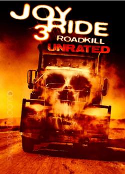 دانلود فیلم Joy Ride 3 Road Kill 2014