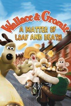 دانلود انیمیشن A Matter of Loaf and Death 2008