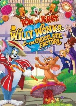 دانلود انیمیشن Tom and Jerry Willy Wonka and the Chocolate Factory 2017