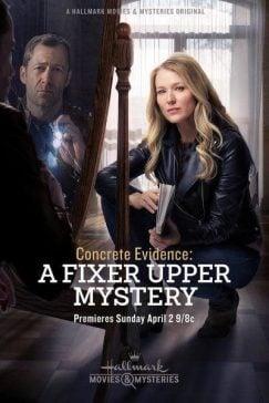 دانلود فیلم Concrete Evidence A Fixer Upper Mystery 2017