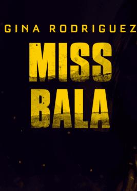 دانلود فیلم Miss Bala 2019