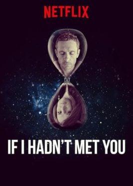 دانلود سریال If I Hadnt Met You