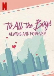 دانلود فیلم To All the Boys Always and Forever 2021